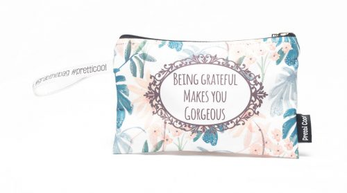 Being Grateful Makes You Gorgeous Bag